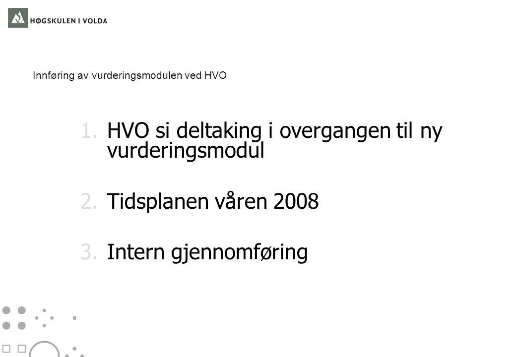 Innføring av vurderingsmodulen ved HVO 1.
