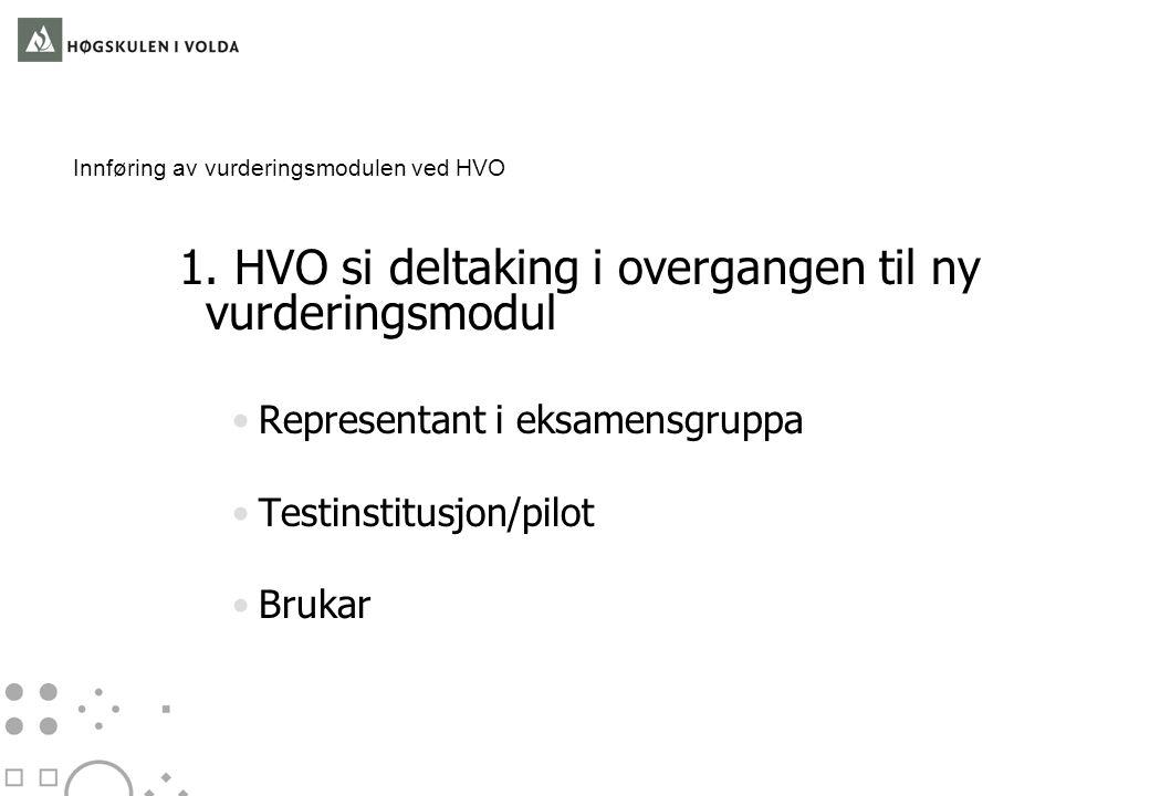 Innføring av vurderingsmodulen ved HVO 2.Tidsplanen • Testarkurs 10.