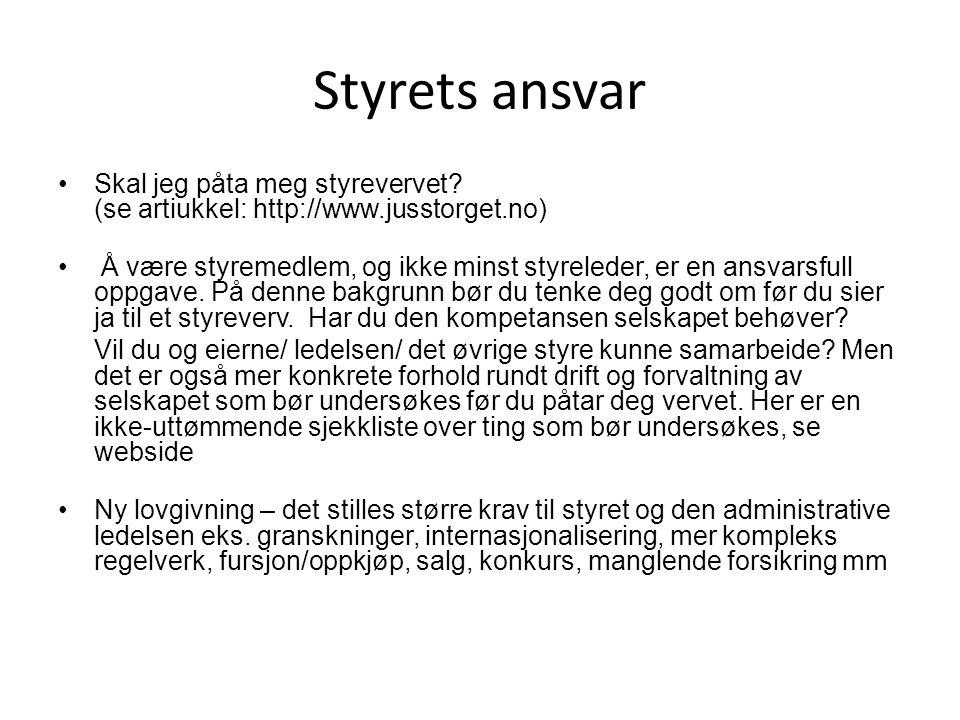 Styrets Ansvar Styreverv - viktig og ansvarsfullt verv...
