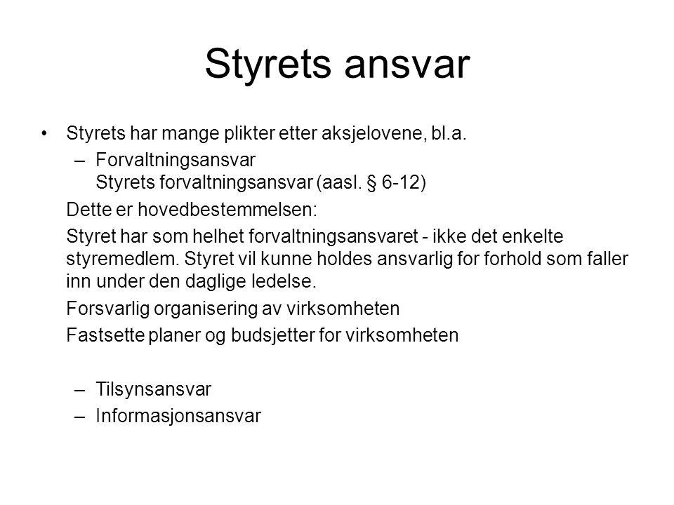 Styrets ansvar •Ansvarsgrunnlag: –Ulovfestet erstatningsansvar - culpa Aksjelovene (asl og aasl) § 17-1 flg.