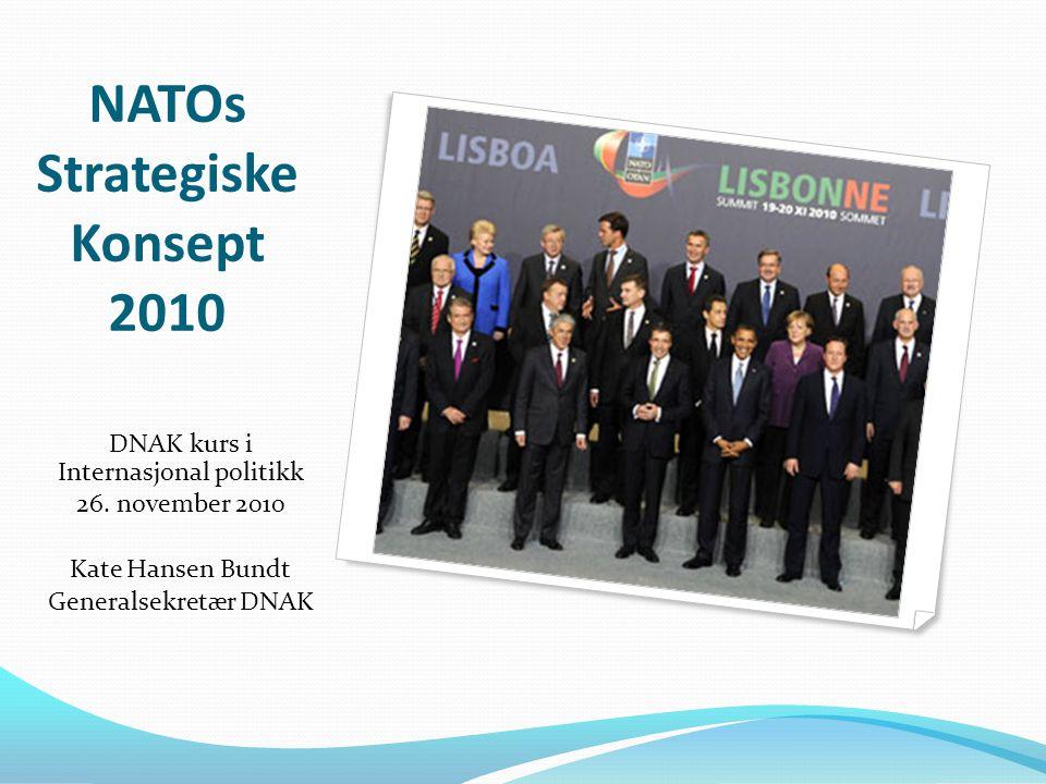 NATOs Strategiske Konsept 2010 DNAK kurs i Internasjonal politikk 26.