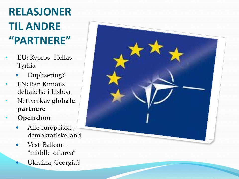 RELASJONER TIL ANDRE PARTNERE • EU: Kypros- Hellas – Tyrkia  Duplisering.