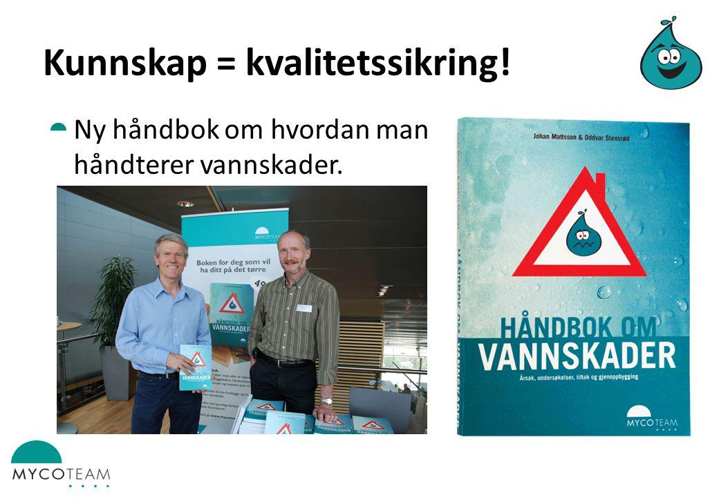 Kunnskap = kvalitetssikring!  Ny håndbok om hvordan man håndterer vannskader.