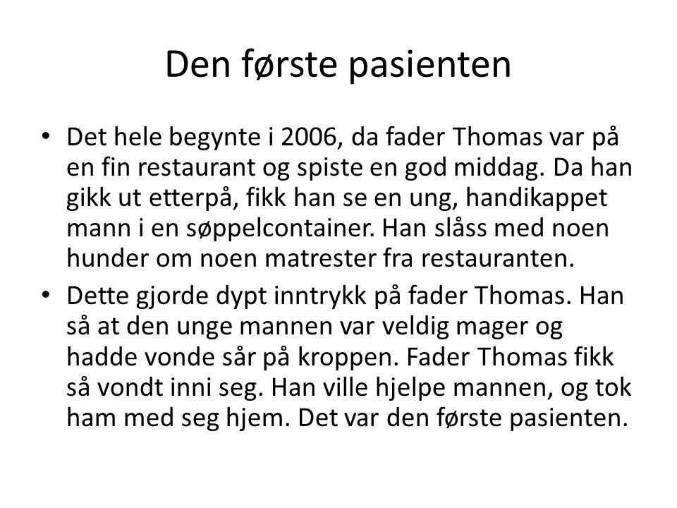 Den første pasienten • Det hele begynte i 2006, da fader Thomas var på en fin restaurant og spiste en god middag. Da han gikk ut etterpå, fikk han se