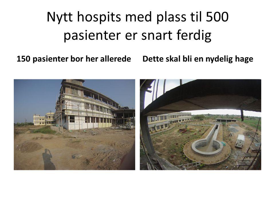 Nytt hospits med plass til 500 pasienter er snart ferdig 150 pasienter bor her alleredeDette skal bli en nydelig hage