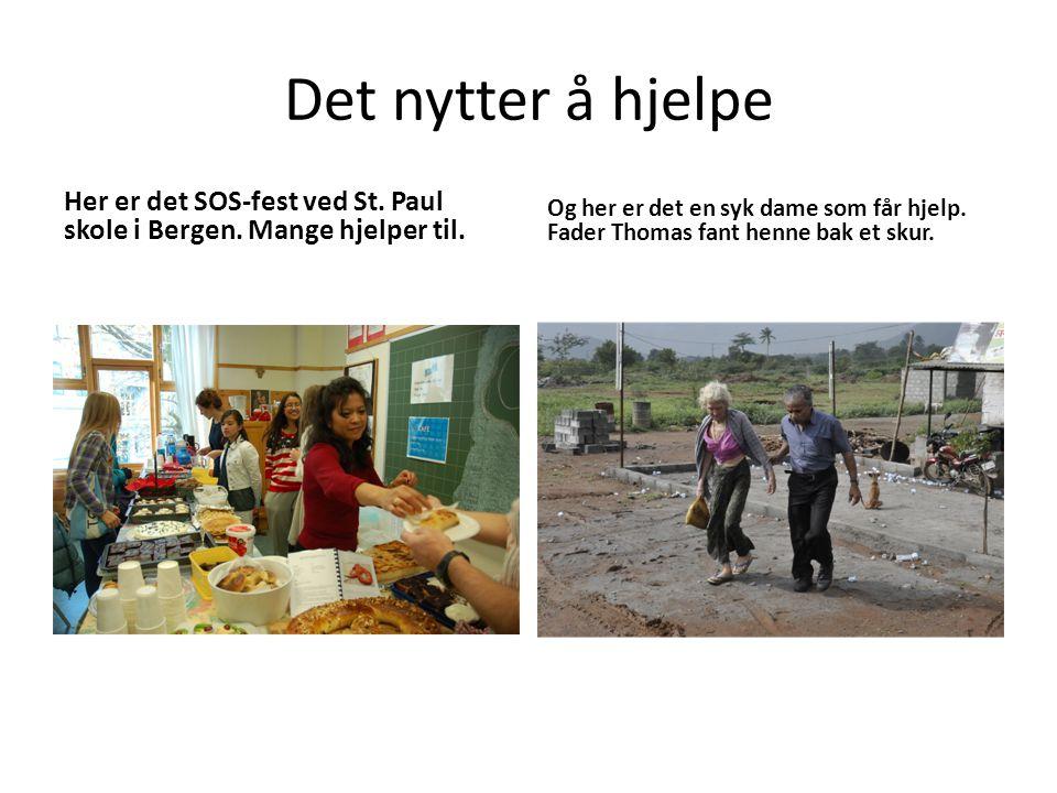 Det nytter å hjelpe Her er det SOS-fest ved St. Paul skole i Bergen. Mange hjelper til. Og her er det en syk dame som får hjelp. Fader Thomas fant hen