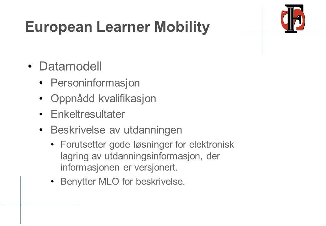 •Datamodell •Personinformasjon •Oppnådd kvalifikasjon •Enkeltresultater •Beskrivelse av utdanningen •Forutsetter gode løsninger for elektronisk lagrin
