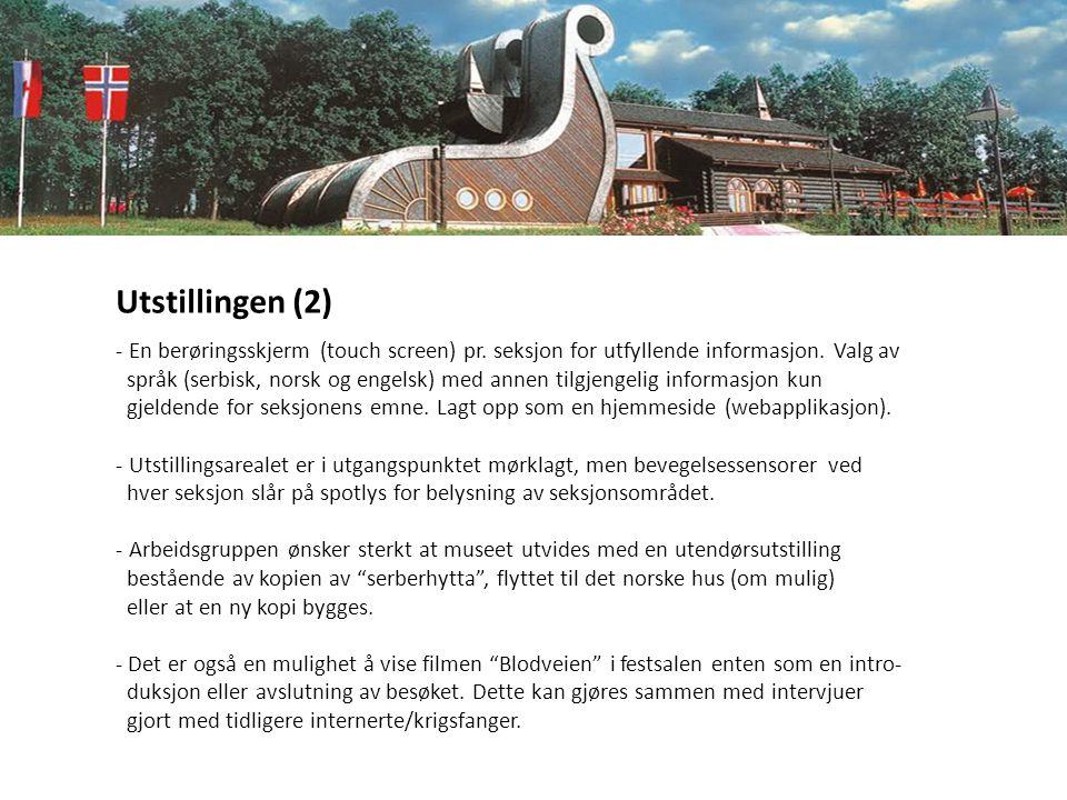 Utstillingen (2) - En berøringsskjerm (touch screen) pr. seksjon for utfyllende informasjon. Valg av språk (serbisk, norsk og engelsk) med annen tilgj
