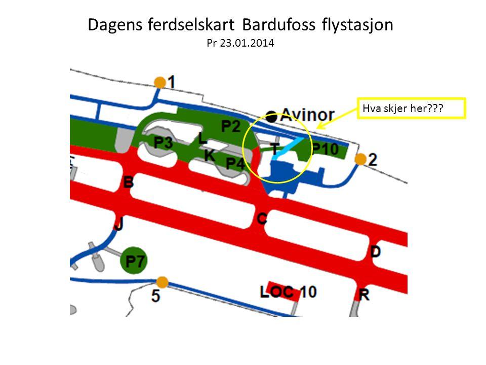 Dagens ferdselskart Bardufoss flystasjon Pr 23.01.2014 Hva skjer her???