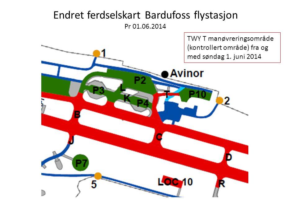 Endret ferdselskart Bardufoss flystasjon Pr 01.06.2014 TWY T manøvreringsområde (kontrollert område) fra og med søndag 1. juni 2014