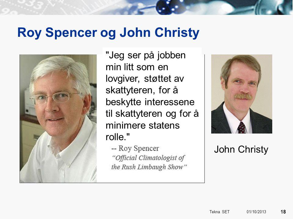 Roy Spencer og John Christy 01/10/2013 18 Tekna SET Jeg ser på jobben min litt som en lovgiver, støttet av skattyteren, for å beskytte interessene til skattyteren og for å minimere statens rolle. John Christy