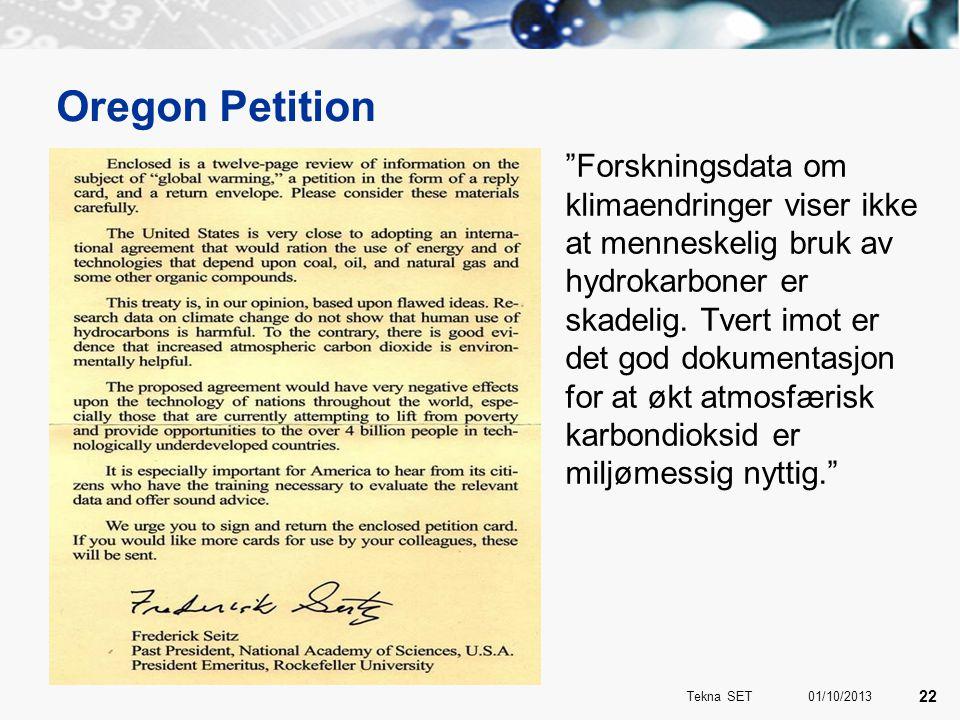 Oregon Petition Forskningsdata om klimaendringer viser ikke at menneskelig bruk av hydrokarboner er skadelig.