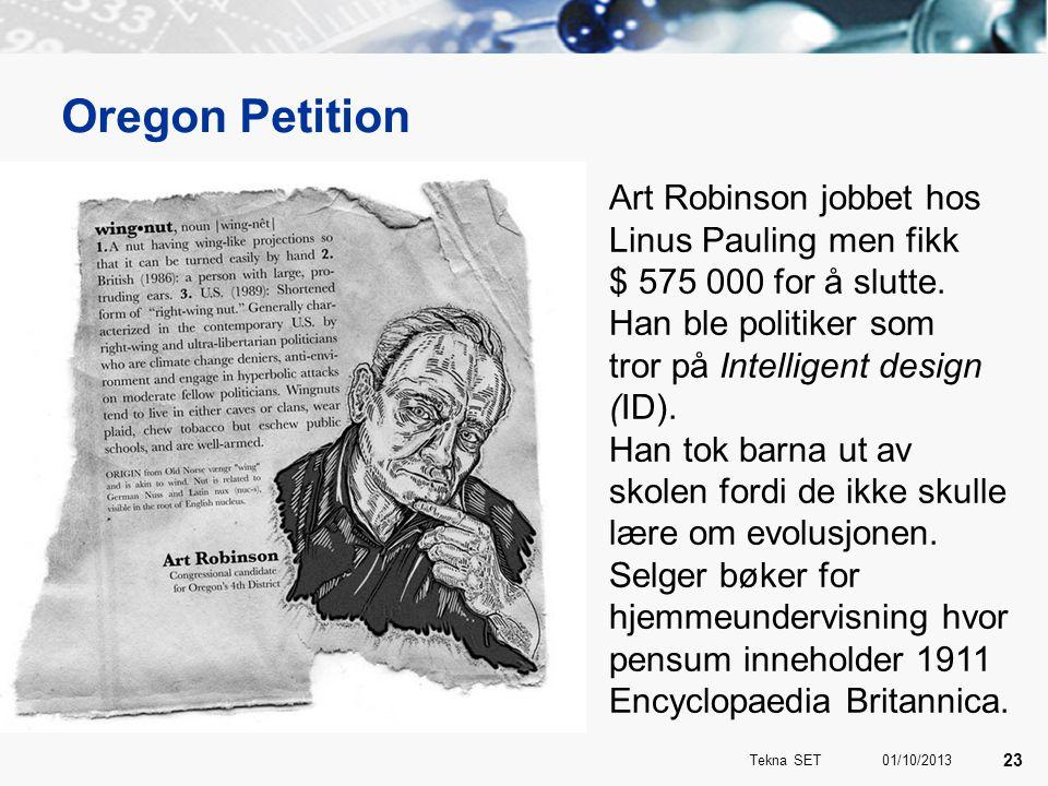 Oregon Petition Art Robinson jobbet hos Linus Pauling men fikk $ 575 000 for å slutte. Han ble politiker som tror på Intelligent design (ID). Han tok
