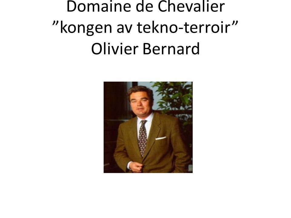 """Domaine de Chevalier """"kongen av tekno-terroir"""" Olivier Bernard"""