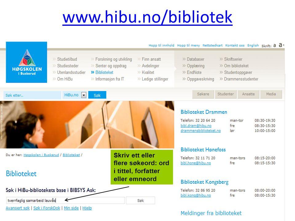 www.hibu.no/bibliotek Skriv ett eller flere søkeord: ord i tittel, forfatter eller emneord