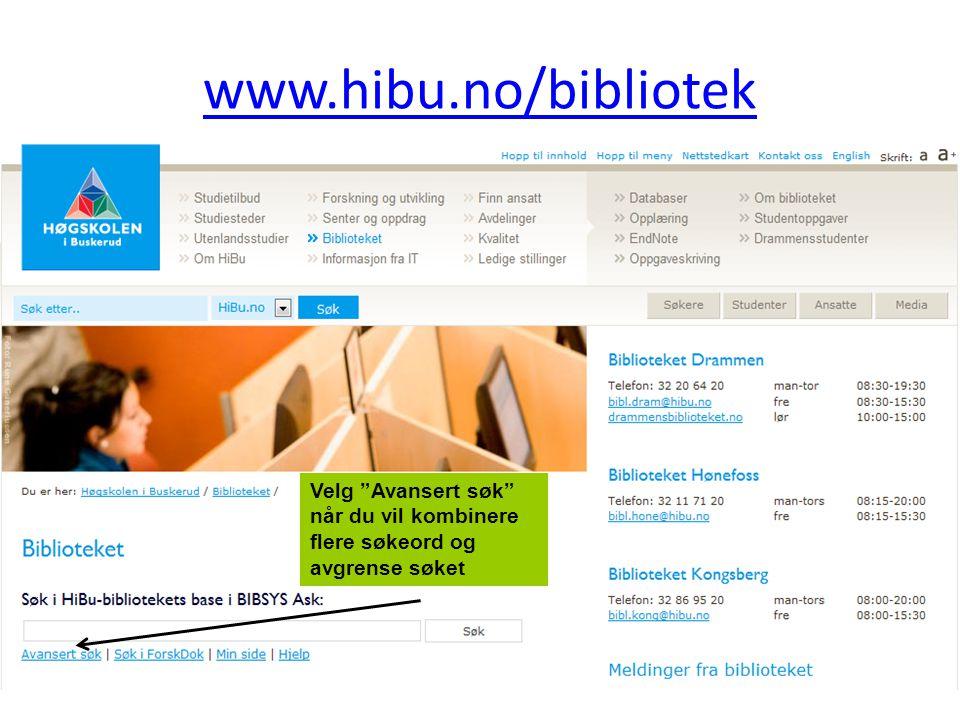 """www.hibu.no/bibliotek Velg """"Avansert søk"""" når du vil kombinere flere søkeord og avgrense søket"""