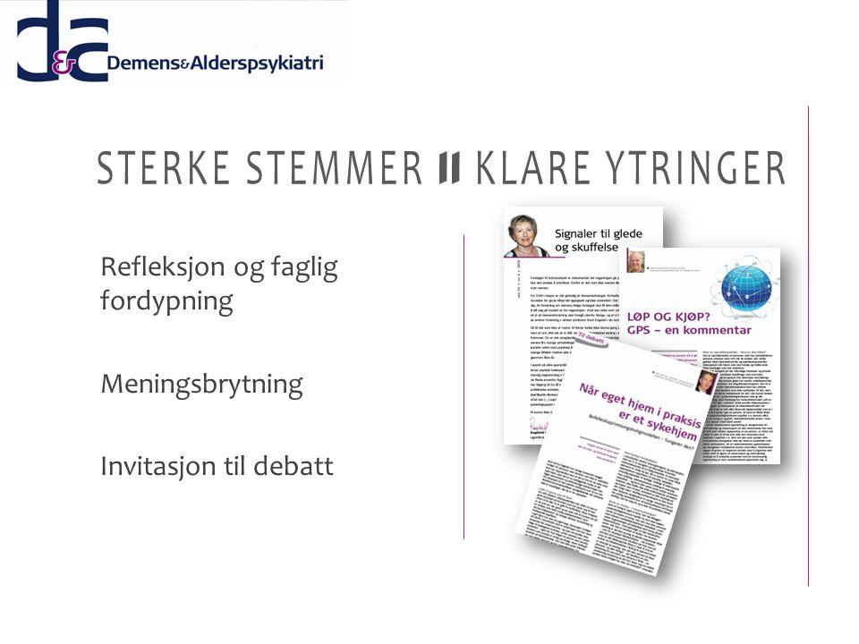 STERKE STEMMER -- KLARE YTRINGER Refleksjon og faglig fordypning Meningsbrytning Invitasjon til debatt