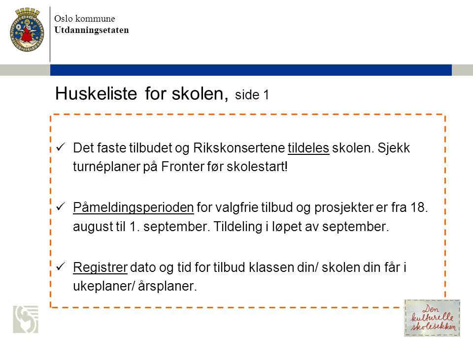 Oslo kommune Utdanningsetaten  Det faste tilbudet og Rikskonsertene tildeles skolen.