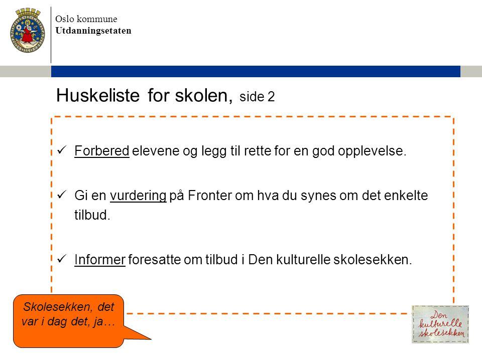 Oslo kommune Utdanningsetaten  Forbered elevene og legg til rette for en god opplevelse.