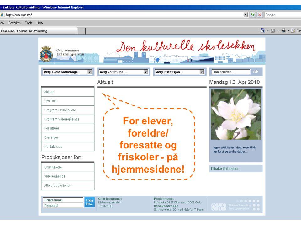 Oslo kommune Utdanningsetaten For elever, foreldre/ foresatte og friskoler - på hjemmesidene!