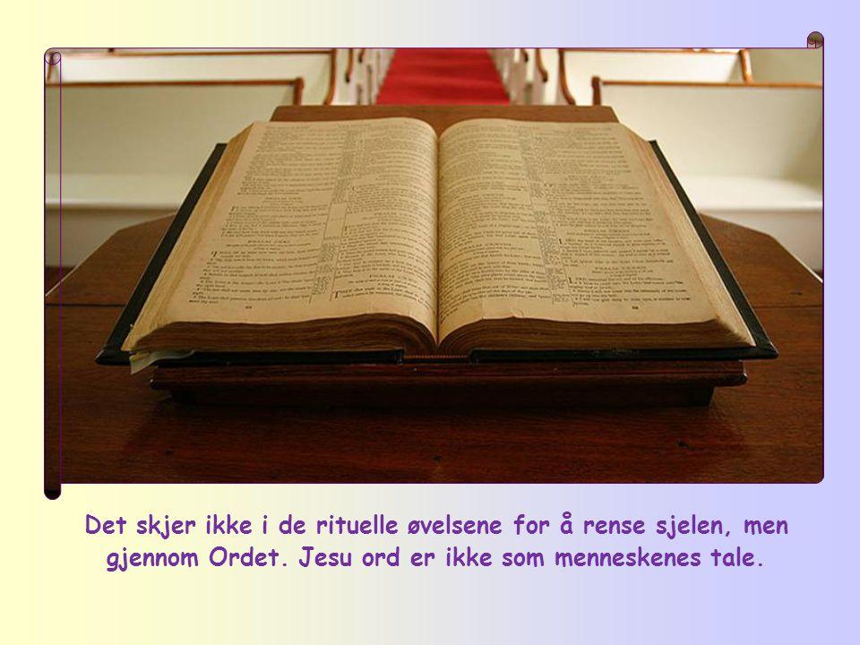 Det er ifølge Jesus ett særlig middel til renhet:
