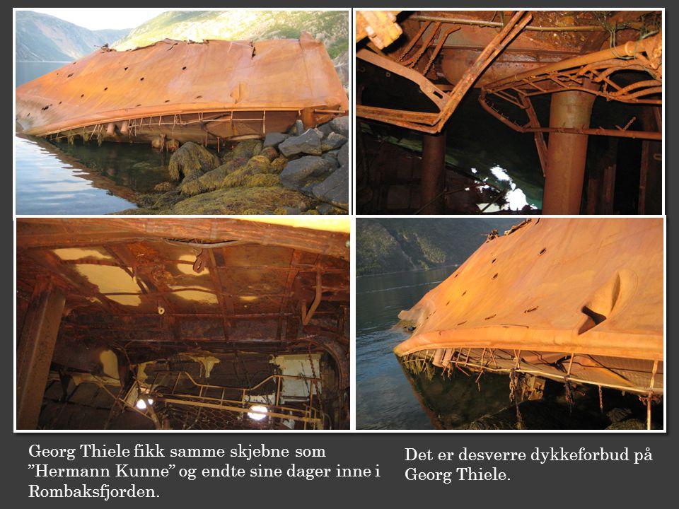 """Georg Thiele fikk samme skjebne som """"Hermann Kunne"""" og endte sine dager inne i Rombaksfjorden. Det er desverre dykkeforbud på Georg Thiele."""