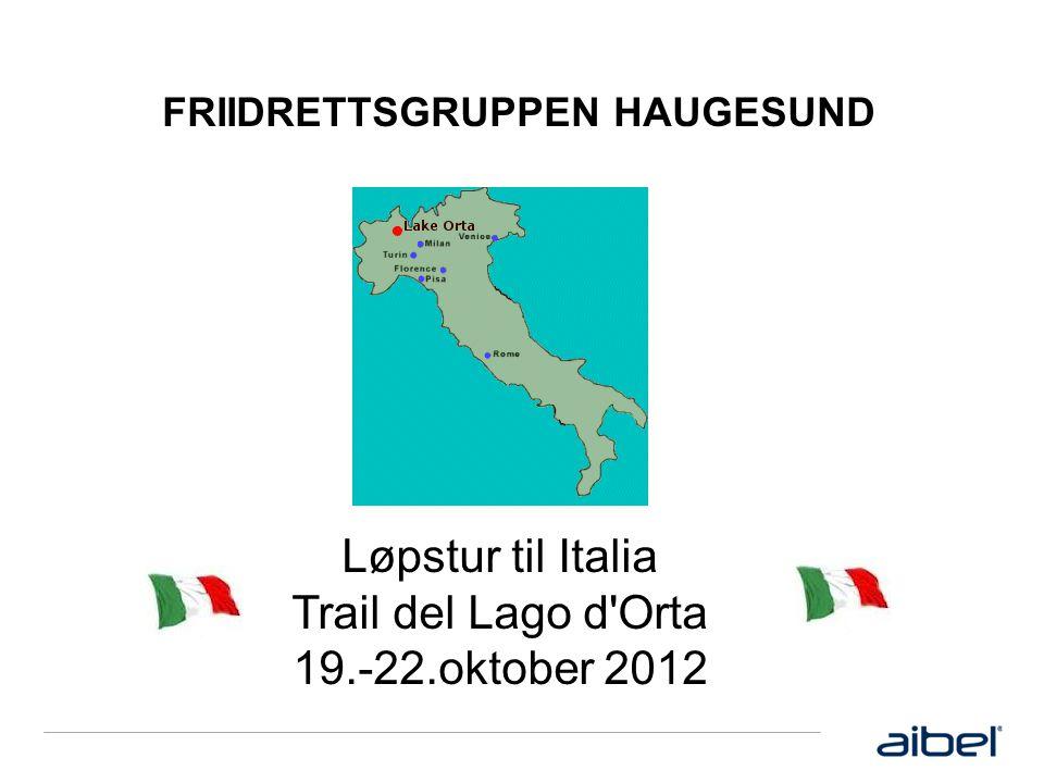 FRIIDRETTSGRUPPEN HAUGESUND Løpstur til Italia Trail del Lago d Orta 19.-22.oktober 2012