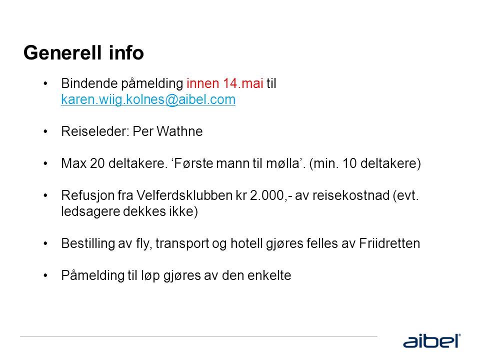 Generell info •Bindende påmelding innen 14.mai til karen.wiig.kolnes@aibel.com karen.wiig.kolnes@aibel.com •Reiseleder: Per Wathne •Max 20 deltakere.