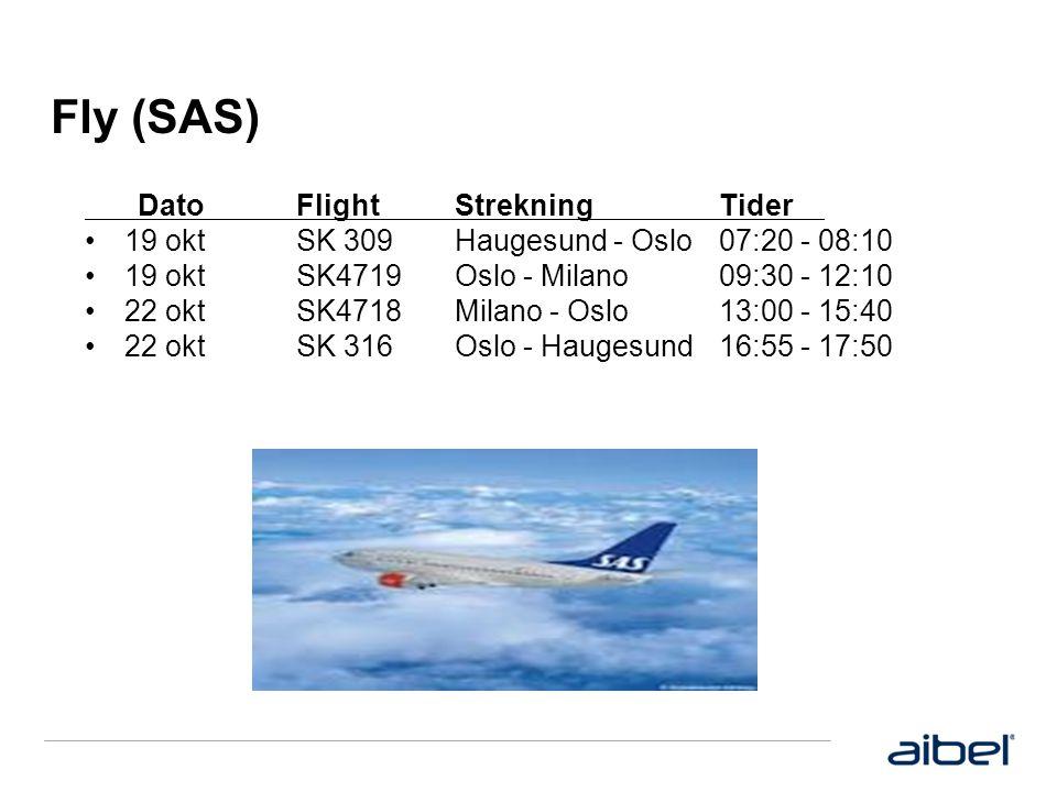 Fly (SAS) DatoFlightStrekningTider •19 oktSK 309Haugesund - Oslo07:20 - 08:10 •19 oktSK4719Oslo - Milano09:30 - 12:10 •22 oktSK4718Milano - Oslo13:00 - 15:40 •22 oktSK 316Oslo - Haugesund16:55 - 17:50
