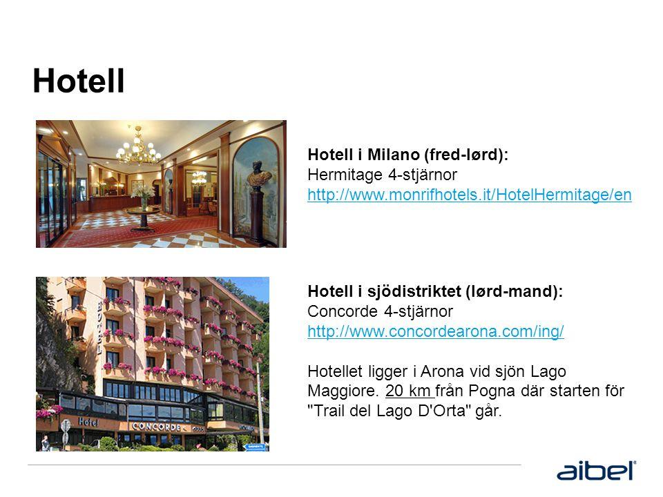 Hotell Hotell i Milano (fred-lørd): Hermitage 4-stjärnor http://www.monrifhotels.it/HotelHermitage/en Hotell i sjödistriktet (lørd-mand): Concorde 4-stjärnor http://www.concordearona.com/ing/ Hotellet ligger i Arona vid sjön Lago Maggiore.