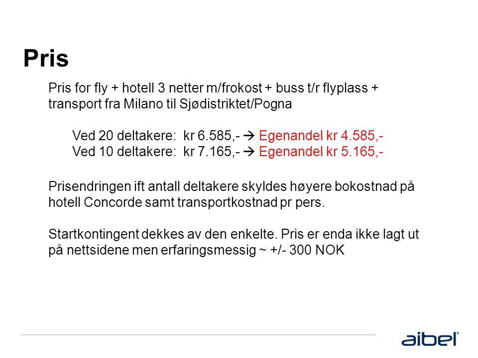 Pris Pris for fly + hotell 3 netter m/frokost + buss t/r flyplass + transport fra Milano til Sjødistriktet/Pogna Ved 20 deltakere: kr 6.585,-  Egenandel kr 4.585,- Ved 10 deltakere: kr 7.165,-  Egenandel kr 5.165,- Prisendringen ift antall deltakere skyldes høyere bokostnad på hotell Concorde samt transportkostnad pr pers.