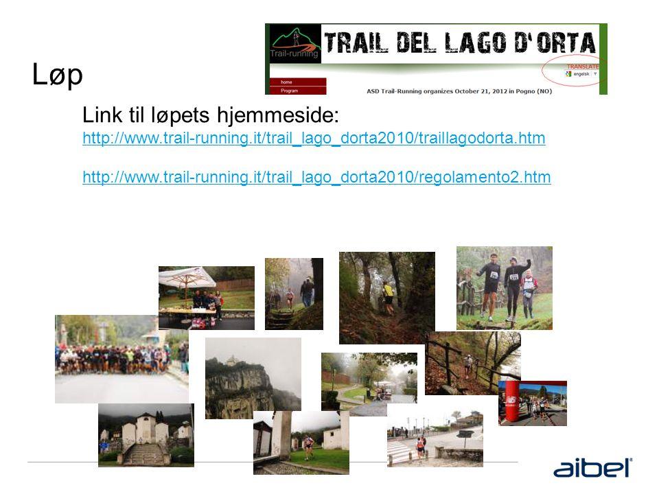 Løp Link til løpets hjemmeside: http://www.trail-running.it/trail_lago_dorta2010/traillagodorta.htm http://www.trail-running.it/trail_lago_dorta2010/regolamento2.htm