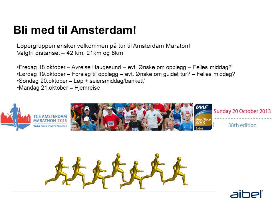 Bli med til Amsterdam! Løpergruppen ønsker velkommen på tur til Amsterdam Maraton! Valgfri distanse: – 42 km, 21km og 8km •Fredag 18.oktober – Avreise