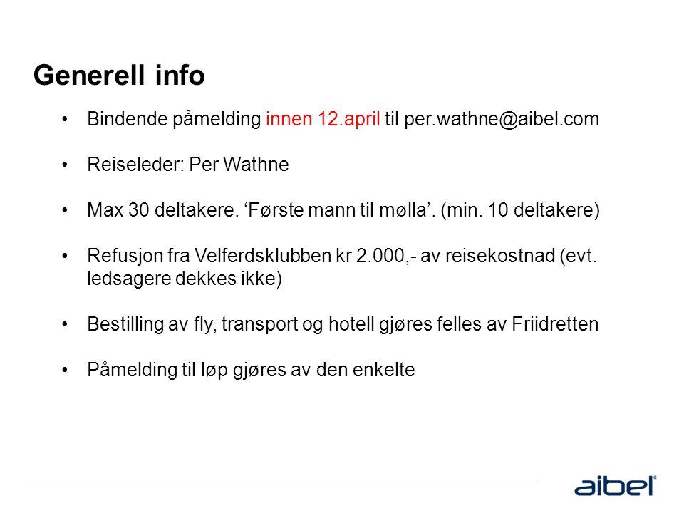 Generell info •Bindende påmelding innen 12.april til per.wathne@aibel.com •Reiseleder: Per Wathne •Max 30 deltakere. 'Første mann til mølla'. (min. 10