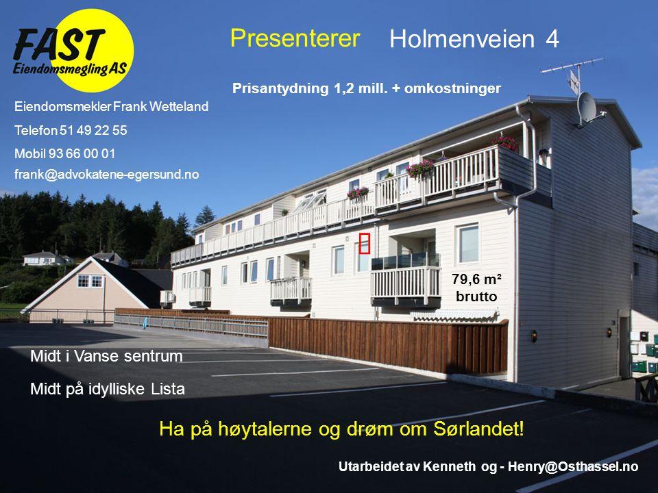 Presenterer Midt i Vanse sentrum Holmenveien 4 Ha på høytalerne og drøm om Sørlandet.