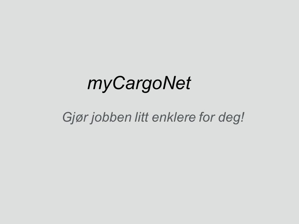 myCargoNet Gjør jobben litt enklere for deg!