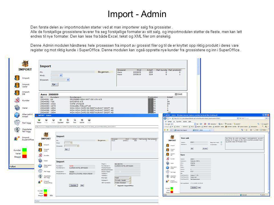 Import - Admin Den første delen av importmodulen starter ved at man importerer salg fra grossister.