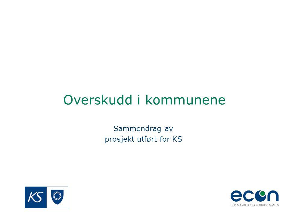 Overskudd i kommunene Sammendrag av prosjekt utført for KS
