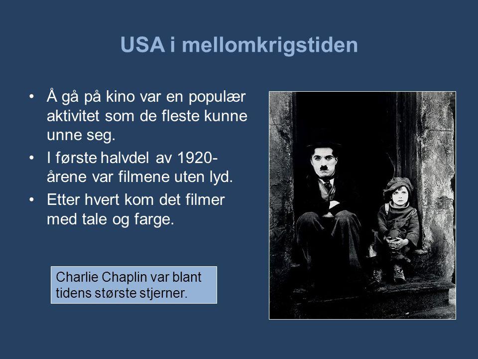 USA i mellomkrigstiden •Å gå på kino var en populær aktivitet som de fleste kunne unne seg. •I første halvdel av 1920- årene var filmene uten lyd. •Et