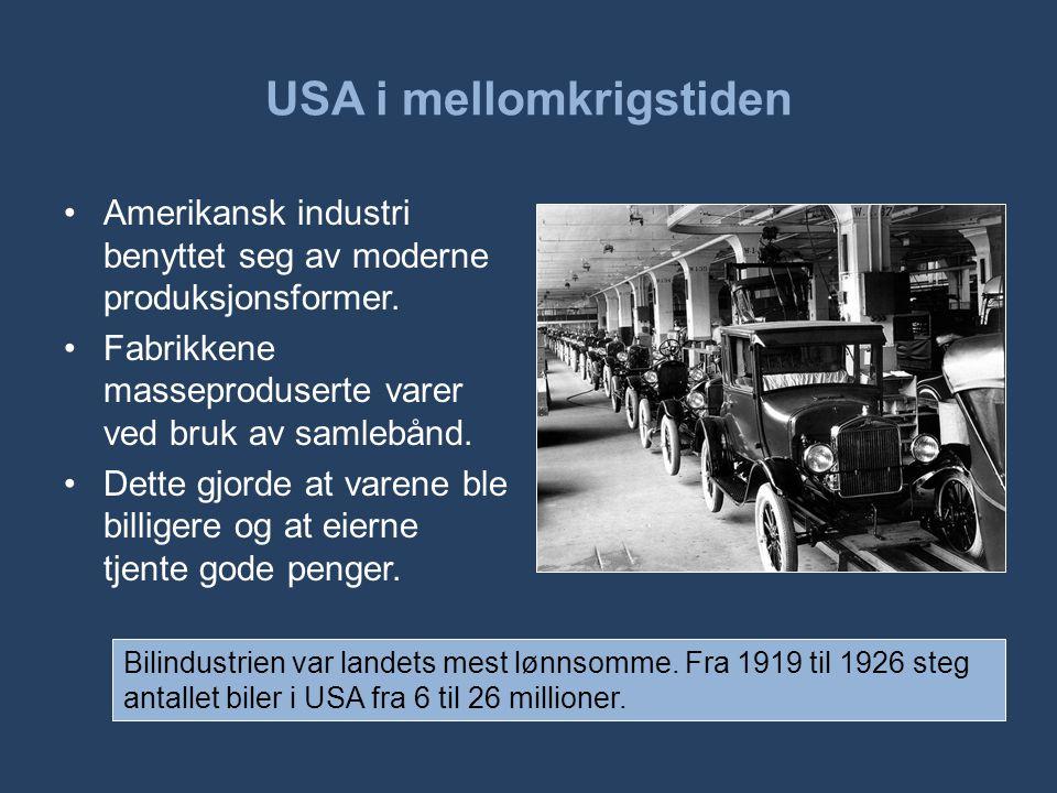 USA i mellomkrigstiden •Amerikansk industri benyttet seg av moderne produksjonsformer. •Fabrikkene masseproduserte varer ved bruk av samlebånd. •Dette