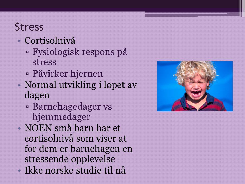 Stress, forts •Forhøyet stressnivå ▫Hos de yngste barna (1 og 2 åringer) ▫Når barnehagekvaliteten er dårlig (index- skårer) ▫Når barn har hele/lange dager i barnehagen ▫Når barnegruppene har over 14-15 barn ▫Når personalet har en påtrengende og kontrollerende omsorgsstil ▫Når dagen er preget av mange strukturerte og voksenstyrte aktiviteter ▫Når det er mye tid i stor-gruppe