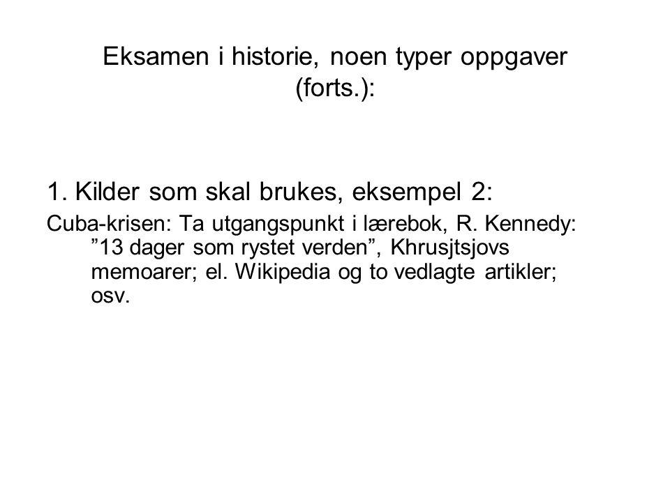 Eksamen i historie, noen typer oppgaver (forts.): A.