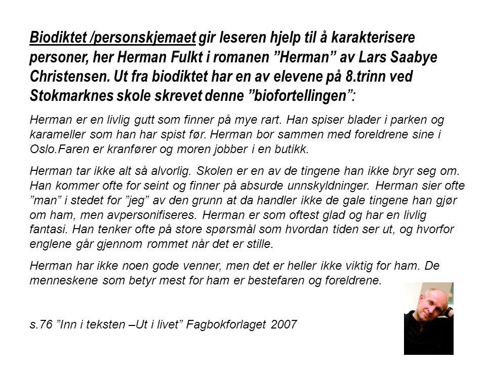 """Biodiktet /personskjemaet gir leseren hjelp til å karakterisere personer, her Herman Fulkt i romanen """"Herman"""" av Lars Saabye Christensen. Ut fra biodi"""
