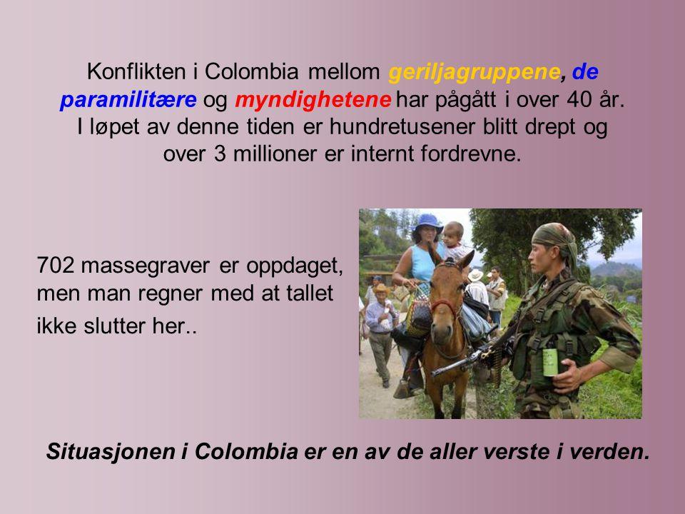 Konflikten i Colombia mellom geriljagruppene, de paramilitære og myndighetene har pågått i over 40 år.