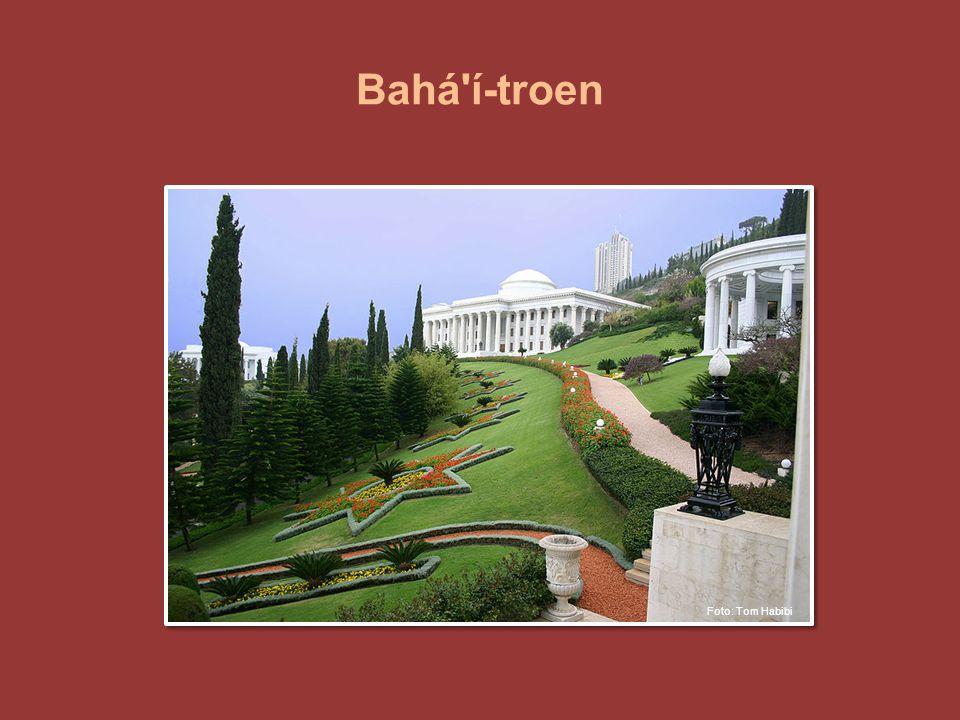Bahá'í-troen Foto: Tom Habibi