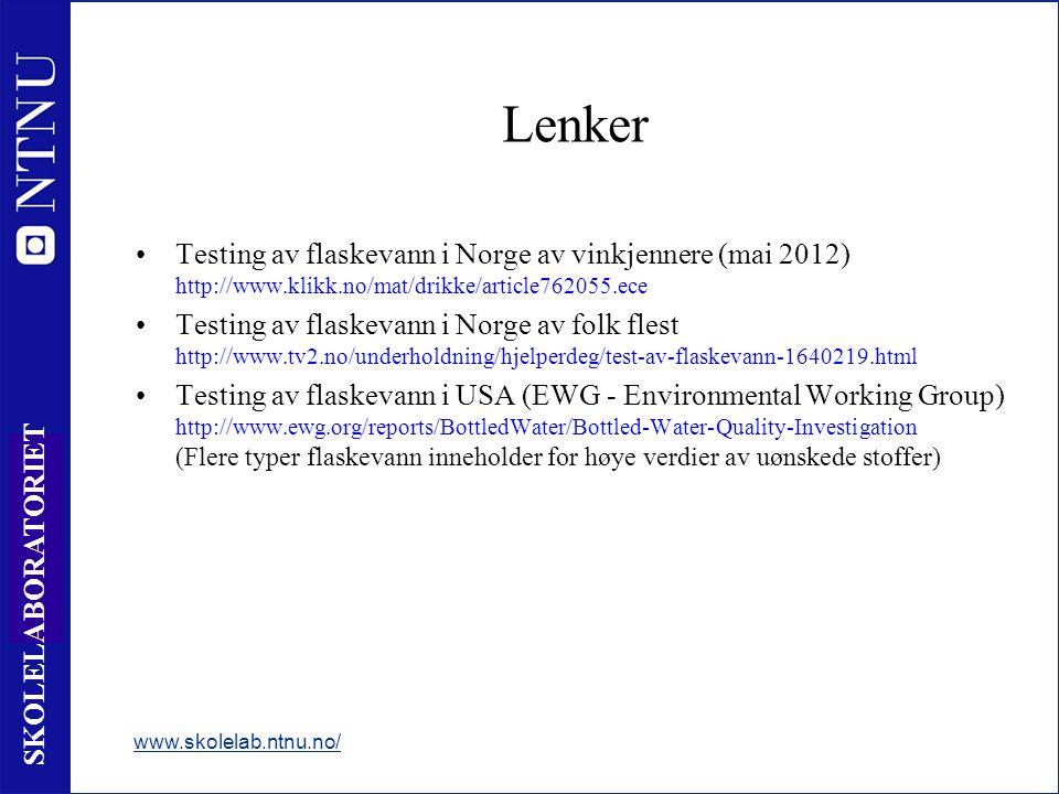 11 SKOLELABORATORIET Lenker •Testing av flaskevann i Norge av vinkjennere (mai 2012) http://www.klikk.no/mat/drikke/article762055.ece •Testing av flas