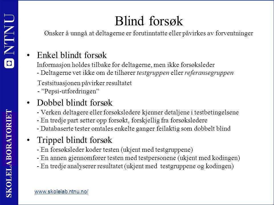 12 SKOLELABORATORIET Blind forsøk Ønsker å unngå at deltagerne er forutinntatte eller påvirkes av forventninger •Enkel blindt forsøk Informasjon holde