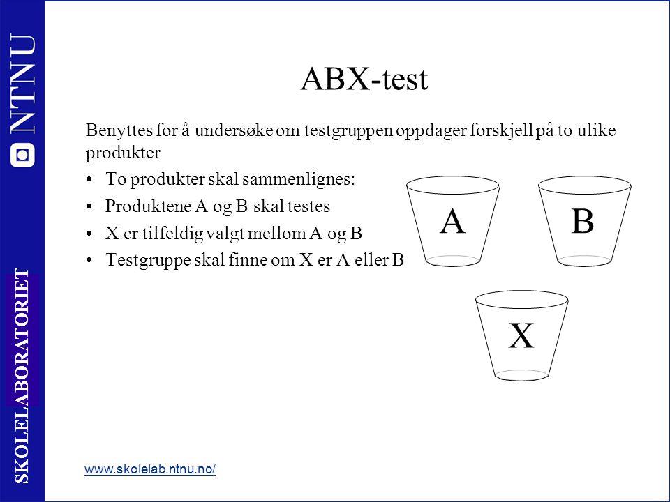 13 SKOLELABORATORIET ABX-test Benyttes for å undersøke om testgruppen oppdager forskjell på to ulike produkter •To produkter skal sammenlignes: •Produ