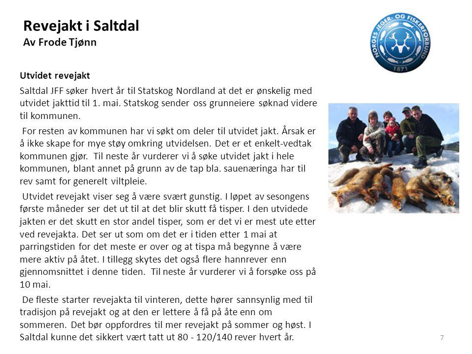 Revejakt i Saltdal Av Frode Tjønn Utvidet revejakt Saltdal JFF søker hvert år til Statskog Nordland at det er ønskelig med utvidet jakttid til 1. mai.