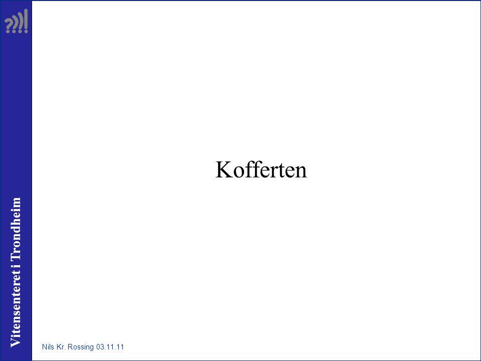 Vitensenteret i Trondheim Kofferten Nils Kr. Rossing 03.11.11